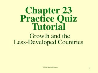 Chapter 23  Practice Quiz Tutorial  Growth and the Less-Developed Countries