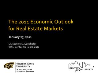 The 2011 Economic Outlook  for Real Estate Markets