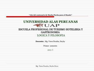 A o del centenario de Machu Picchu para el Mundo     UNIVERSIDAD ALAS PERUANAS    ESCUELA PROFESIONAL DE TURISMO HOTELE