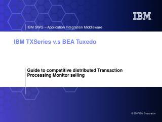 IBM TXSeries v.s BEA Tuxedo