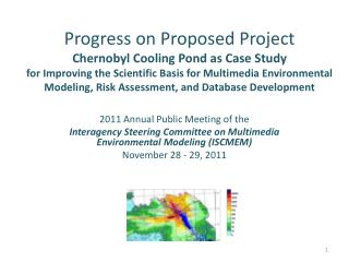 Progress on Proposed Project  Chernobyl Cooling Pond as Case Study  for Improving the Scientific Basis for Multimedia En