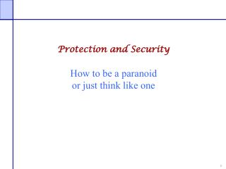 Protection and Security  How to be a paranoid or just think like one