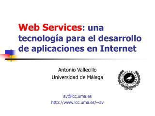 Web Services: una tecnolog a para el desarrollo de aplicaciones en Internet