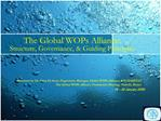 The Global WOPs Alliance:  Structure, Governance,  Guiding Principles