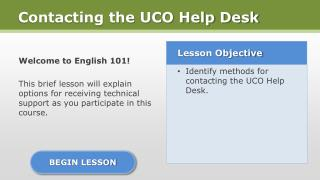 Welcome to English 101  This brief lesson will explain options for receiving technical support as you participate in thi