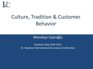 Culture, Tradition  Customer Behavior