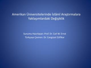Amerikan  niversitelerinde Isl m  Arastirmalara Yaklasimlardaki Degisiklik