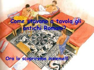 Come stavano a tavola gli antichi Romani