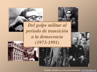 Del golpe militar al per odo de transici n a la democracia    1973-1991