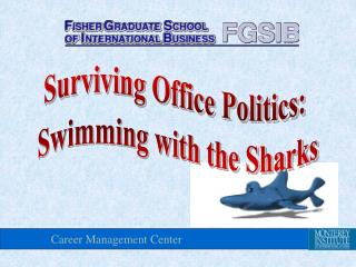 Surviving Office Politics:  Swimming with the Sharks