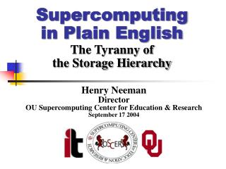 Supercomputing in Plain English The Tyranny of the Storage Hierarchy