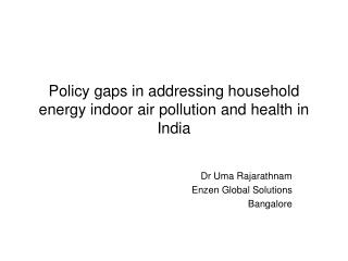 Policy gaps in addressing household energy indoor air pollution and health in India