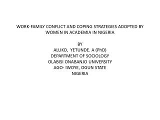WORK-FAMILY CONFLICT AND COPING STRATEGIES ADOPTED BY WOMEN IN ACADEMIA IN NIGERIA  BY ALUKO,  YETUNDE. A PhD DEPARTMENT