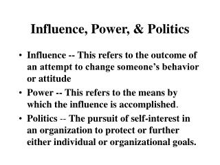 Influence, Power,  Politics