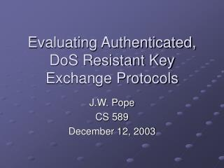 Evaluating Authenticated, DoS Resistant Key Exchange Protocols