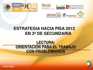 ESTRATEGIA HACIA PISA 2012                   EN 3  DE SECUNDARIA