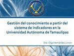 Gesti n del conocimiento a partir del sistema de indicadores en la Universidad Aut noma de Tamaulipas
