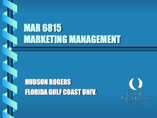 MAR 6815 MARKETING MANAGEMENT