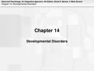 Chapter 14  Developmental Disorders