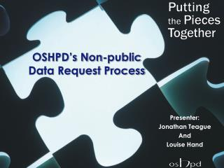 OSHPD s Non-public Data Request Process