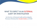 WHAT TO EXPECT IN AN EXTERNAL  AUDIT OR INVESTIGATION