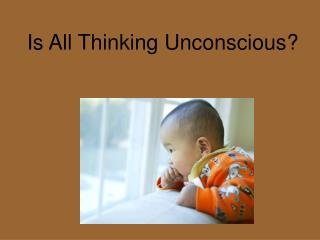 Is All Thinking Unconscious