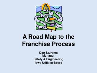 A Road Map to the  Franchise Process