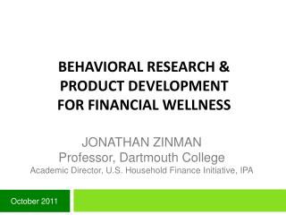 Behavioral research  Product Development for Financial Wellness