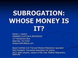 SUBROGATION: WHOSE MONEY IS IT