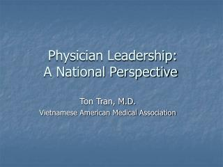 Physician Leadership:  A National Perspective