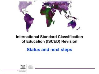 International Standard Classification of Education ISCED Revision  Status and next steps