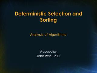 Deterministic Selection and Sorting