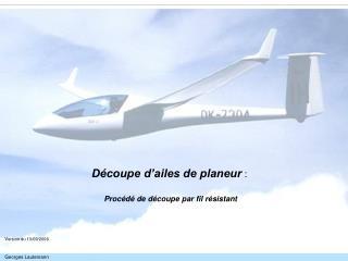 D coupe d ailes de planeur :   Proc d  de d coupe par fil r sistant