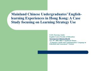 Mainland Chinese Undergraduates  English-learning Experiences in Hong Kong: A Case Study focusing on Learning Strategy U