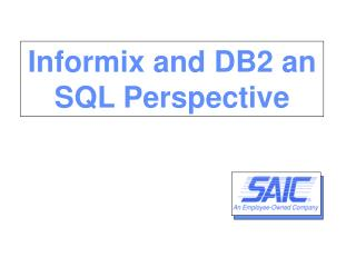 Informix and DB2 an SQL Perspective