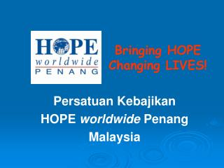 Bringing HOPE Changing LIVES