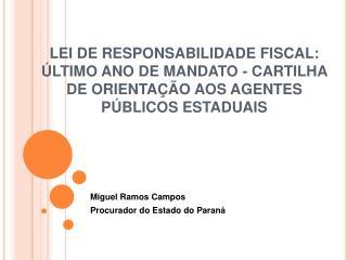 LEI DE RESPONSABILIDADE FISCAL:   LTIMO ANO DE MANDATO - CARTILHA DE ORIENTA  O AOS AGENTES P BLICOS ESTADUAIS