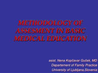 METHODOLOGY OF ASSESMENT IN BASIC MEDICAL EDUCATION