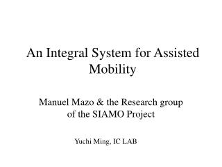 An Integral System for Assisted Mobility