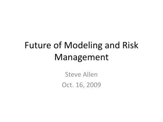 Future of Modeling and Risk Management