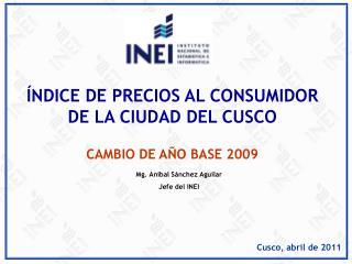 NDICE DE PRECIOS AL CONSUMIDOR DE LA CIUDAD DEL CUSCO  CAMBIO DE A O BASE 2009