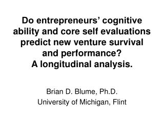 Do entrepreneurs  cognitive ability and core self evaluations predict new venture survival  and performance  A longitudi