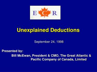 September 24, 1998  Presented by:   Bill McEwan, President  CMO, The Great Atlantic                               Pacifi
