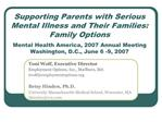 Supporting Parents with Serious Mental Illness and Their Families: Family Options  Mental Health America, 2007 Annual Me