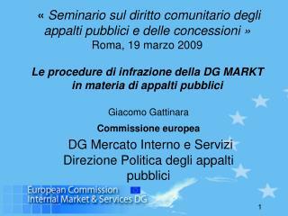 Seminario sul diritto comunitario degli appalti pubblici e delle concessioni   Roma, 19 marzo 2009  Le procedure di in