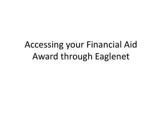 Accessing your Financial Aid Award through Eaglenet