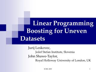 Linear Programming     Boosting for Uneven  Datasets