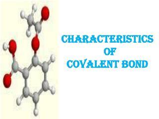 CHARACTERISTICS      OF  COVALENT BOND
