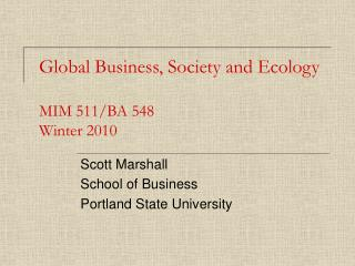 Global Business, Society and Ecology  MIM 511