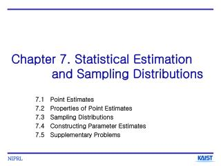Chapter 7. Statistical Estimation           and Sampling Distributions
